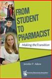 From Student to Pharmacist : Making the Transition, Askew, Jennifer P., 1582121427