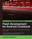 Flash Development for Android Cookbook, Labrecque, Joseph, 1849691428