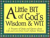Little Bit of God's Wisdom and Wit, Clift Richards and Lloyd Hildebrand, 0932081428