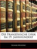 Die Französische Lyrik Im 19 Jahrhundert, Sigmar Mehring, 1141181428