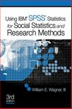 Using SPSS for Social Statistics and Research Methods, Wagner, William E., III, 1412991420
