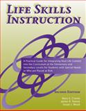 Life Skills Instruction : A Practical Guide for Integrating Real-Life Content into the Curriculum at the Elementary and Secondary Levels for Students with Special Needs or Who Are Placed at Risk, Cronin, Mary E. and Patton, James R., 1416401423