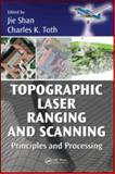 Topographic Laser Ranging and Scanning : Principles and Processing, , 1420051423