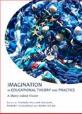 Proceedings from the 6th International Conference on Imaginative Practice, Imaginative Enquiry, Nielsen, Thomas William and Fitzgerald, Robert, 144382142X