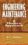 Engineering Maintenance : A Modern Approach, Dhillon, B. S., 1587161427