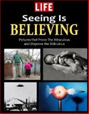 LIFE Seeing Is Believing, LIFE Editors, 1603201424