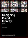 Designing Brand Identity, Alina Wheeler, 0470401427