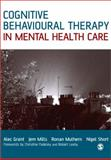 Cognitive Behavioural Therapy in Mental Health Care, Grant, Alec and Mills, Jem, 0761941428