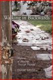 Walking in Backwards, Diane Mote, 097861142X