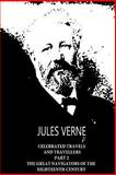 Celebrated Travels and Travellers Part 2 the Great Navigators of the Eighteenth Century, Jules Verne, 1479241423