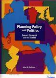 Planning Policy and Politics : Smart Growth and the States, DeGrove, John Melvin, 1558441425