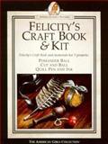 Felicity's Craft Book, Jodi Evert and Rebecca Sample Bernstein, 1562471422