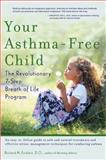 Your Asthma-Free Child, Richard N. Firshein, 1583331425