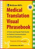 McGraw-Hill's Medical Translation Visual Phrasebook : A Point-and-Speak Field Guide to Patient Commuication in Critical Situations, Bobenhouse, Neil, 0071801421