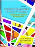 Teaching Mathematics for the 21st Century : Methods and Activities for Grades 6-12, Huetinck, Linda and Munshin, Sara N., 0132281422