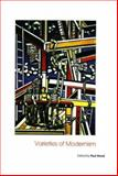Varieties of Modernism, , 0300101422