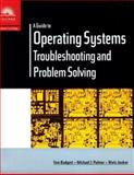A Guide to Operating Systems : Troubleshooting and Problem Solving, Badgett, Jonker, 0760011427