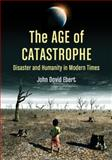 The Age of Catastrophe, John David Ebert, 0786471425