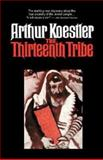 The Thirteenth Tribe, Arthur Koestler, 0945001428