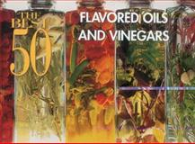 Flavored Oils and Vinegars, David Diresta and Joanne Foran, 1558671420