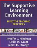 The Supportive Learning Environment : Effective Teaching Practices, Hindman, Jennifer L. and Grant, Leslie W., 1596671424