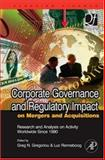 Corporate Governance and Regulatory Impact on Mergers and Acquisitions : Research and Analysis on Activity Worldwide Since 1990, Gregoriou, Greg N. and Renneboog, Luc, 0123741424