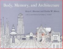 Body, Memory and Architecture, Bloomer, Kent C. and Moore, Charles W., 0300021429