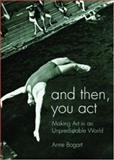 And Then, You Act, Anne Bogart, 0415411424