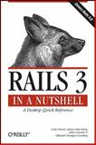 Rails 3 in a Nutshell : A Desktop Quick Reference, Fauser, Cody and MacAulay, James, 0596521421