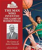 The Man Who Invented Basketball, Edwin Brit Wyckoff, 0766041425