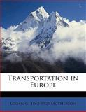 Transportation in Europe, Logan G. 1863-1925 McPherson, 1145591426