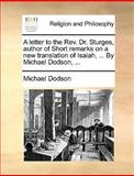 A Letter to the Rev Dr Sturges, Author of Short Remarks on a New Translation of Isaiah, by Michael Dodson, Michael Dodson, 1170001424