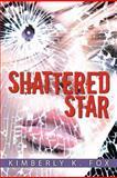 Shattered Star, Kimberly K. Fox, 1477241426