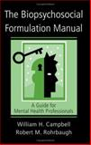 The Biopsychosocial Formulation Manual, William H. Campbell and Robert M. Rohrbaugh, 0415951429