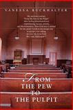 From the Pew to the Pulpit, Vanessa Jones - Buckhalter, 059545142X