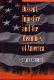 Dissent, Injustice, and the Meanings of America, Shiffrin, Steven H., 0691001421