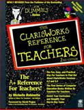 The Clarisworks Reference for Teachers, Robinette, Michelle, 0764501429