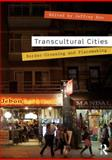 Transcultural Cities : Border-Crossing and Placemaking, , 0415631424