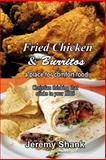 Fried Chicken and Burritos, Jeremy Shank, 1484151429