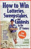 How to Win Lotteries, Sweepstakes, and Contests in the 21st Century, Steve Ledoux, 1891661426