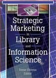 Strategic Marketing in Library and Information Science 9780789021427