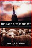 The Hand Before the Eye, Donald Friedman, 0922811423