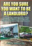 Are You Sure You Want to Be a Landlord?, Cathy Keeton Azar, 0989481425