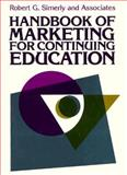 Handbook of Marketing for Continuing Education, Simerly, Robert G., 1555421423