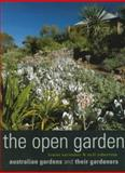The Open Garden : Australian Gardens and Their Gardeners, Robertson, Neil and Earwaker, Louise, 1865081426