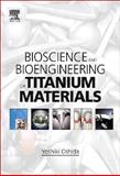 Bioscience and Bioengineering of Titanium Materials, Oshida, Yoshiki, 008045142X