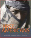 First Americans : A History of Native Peoples, Townsend, Kenneth W. and Nicholas, Mark A., 0205041426