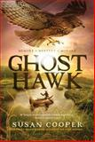Ghost Hawk, Susan Cooper, 1442481420