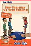 Peer Pressure vs. True Friendship! Surviving Junior High, Orly Katz, 1492291420