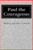 Paul the Courageous, Mabel Quiller-Couch, 1500341428